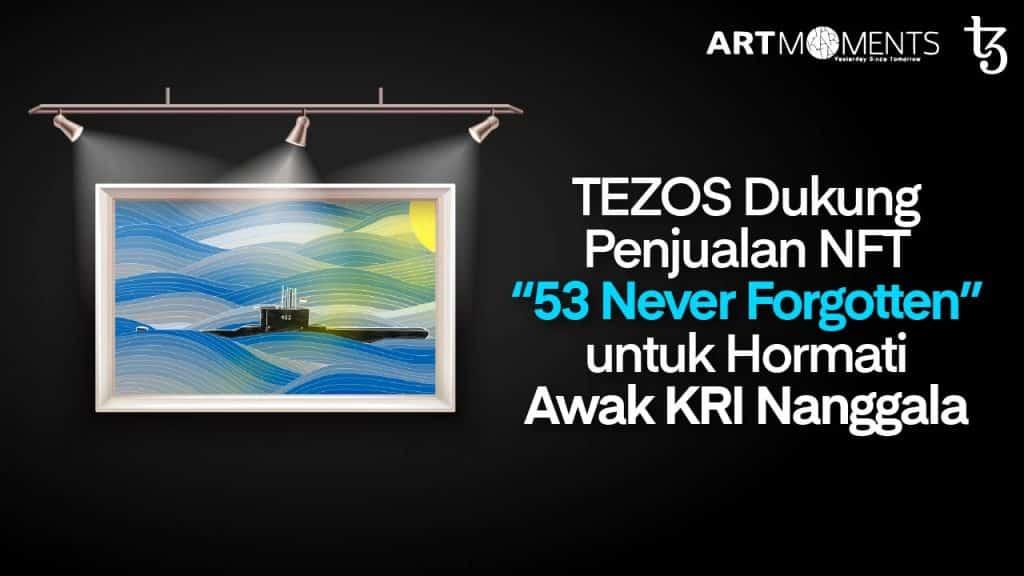 Thumbnail_Artikel_TEZOS_Dukung_Penjualan_NFT_53_Never_Forgotten